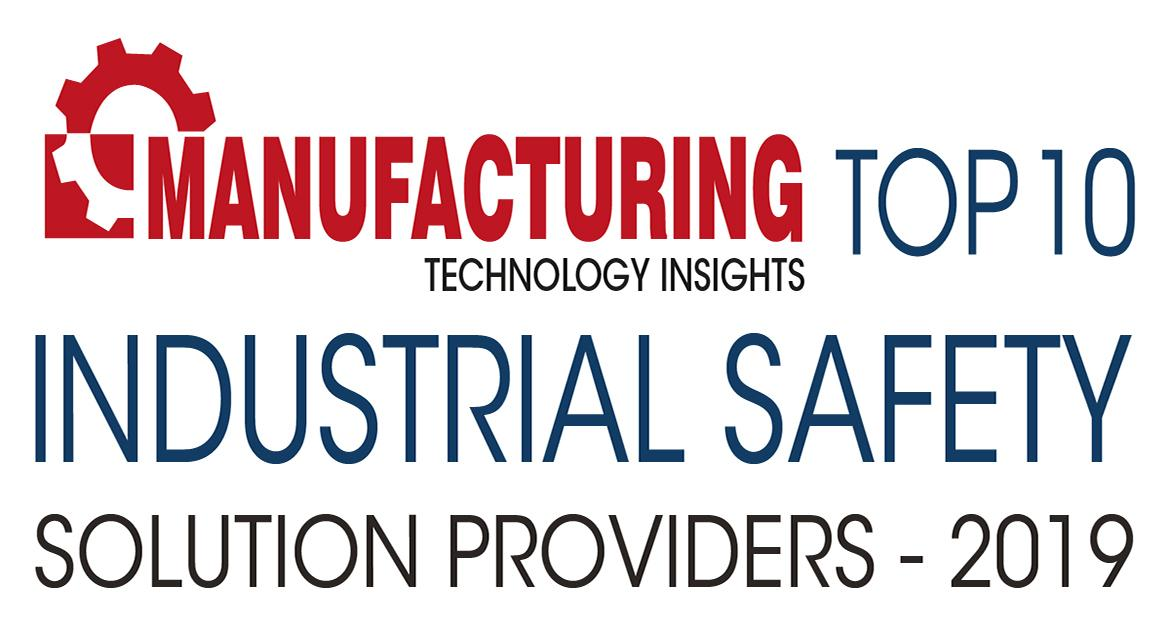 2019's Top 10 Industrial Safety Solution Providers